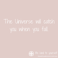 The Universe will catch you when you fall