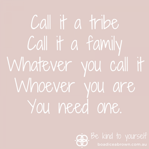 Everyone needs a tribe