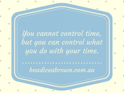 You cannot control time,but you can control what you do with your time.